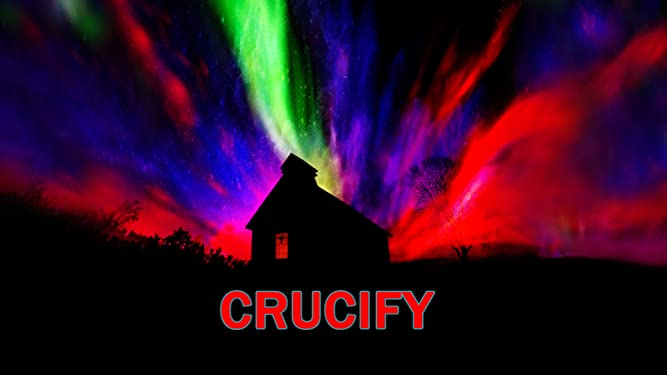 Crucify 2019 Horror Film by J. Arcane - Review