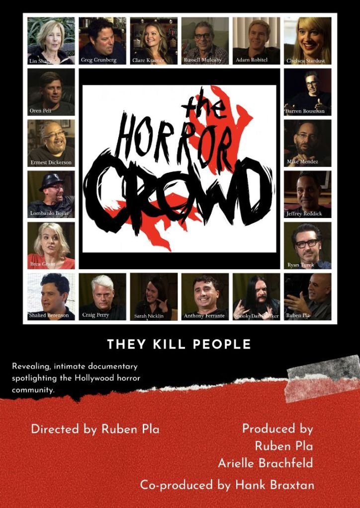 Poster if a horror documentary called The Horror Crowd. Poster shows the title in the middle with headshots of all the people in the show around it. The words They Kill People and underneath followed by the tagline Revealing, intimate documentary spotlighting the Hollywood horror community.